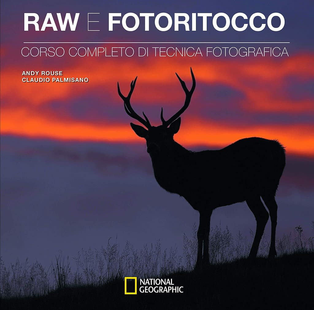 Raw e fotoritocco. Corso completo di tecnica fotografica