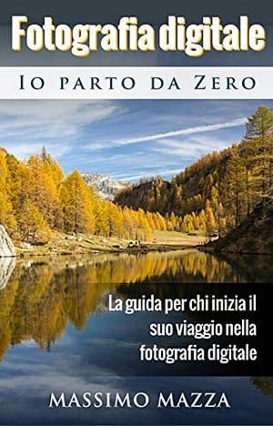 Fotografia Digitale Io parto da Zero